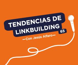 Tendencias en linkbuilding y cómo emprender sin inversión, con Jesús Alfaro