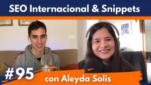 SEO Internacional, Featured Snippets y Búsquedas de Voz (Aleyda Solis) #95