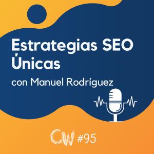 Estrategias SEO únicas para hacer crecer cualquier web (Manuel Rodríguez) #94