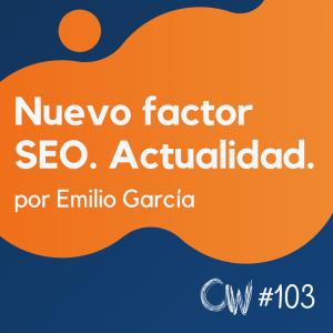 Nuevo factor SEO, Google Question Hub, y más actualidad SEO #103