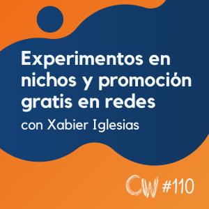 Experimentos en micronichos y promoción gratuita en Facebook y LinkedIn, con Xabier Iglesias #110