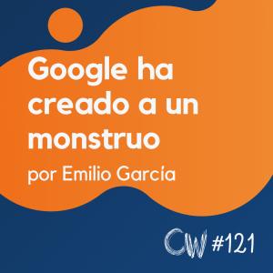 Google ha creado a un monstruo – Actualidad SEO de mayo #121