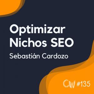 Anécdotas y estrategias prácticas para Nichos SEO, con Sebastián Cardozo #135