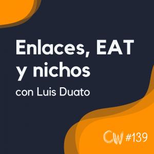Increíbles estrategias de enlaces, EAT y nichos de afiliación, con Luis Duato #139